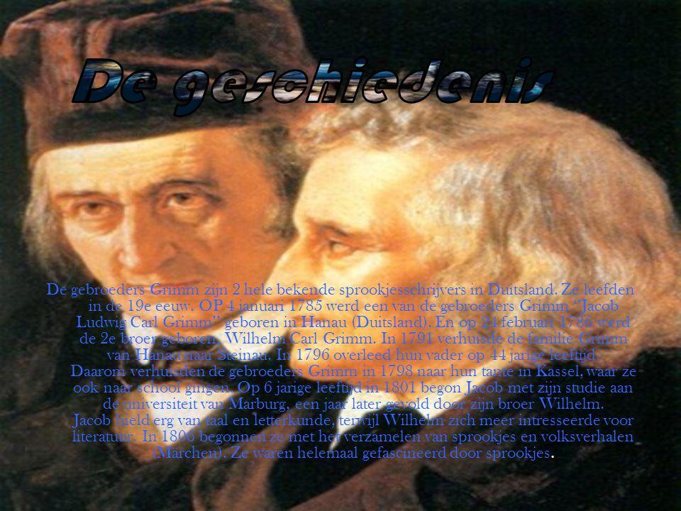 De gebroeders Grimm zijn 2 hele bekende sprookjesschrijvers in Duitsland. Ze leefden in de 19e eeuw. OP 4 januari 1785 werd een van de gebroeders Grim