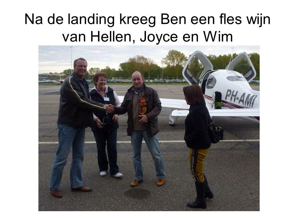 Na de landing kreeg Ben een fles wijn van Hellen, Joyce en Wim