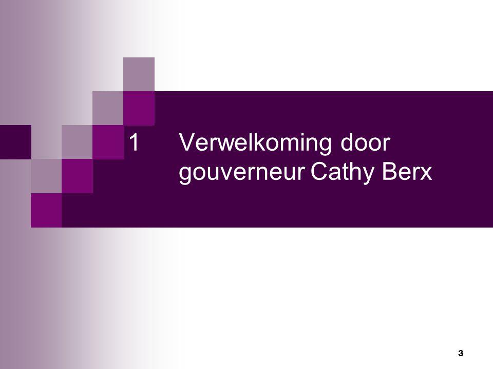 3 1Verwelkoming door gouverneur Cathy Berx