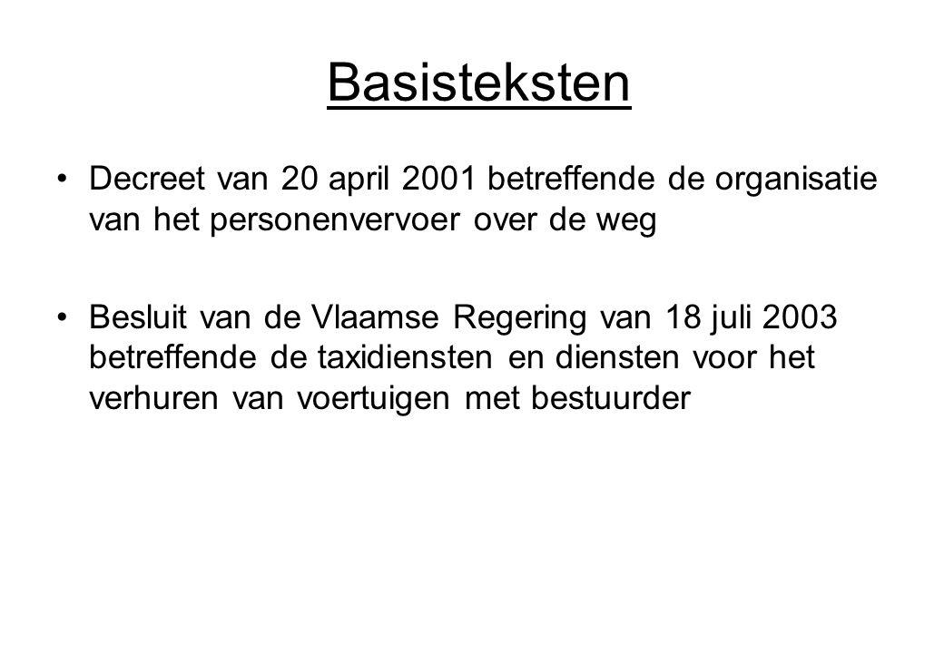 Basisteksten Decreet van 20 april 2001 betreffende de organisatie van het personenvervoer over de weg Besluit van de Vlaamse Regering van 18 juli 2003