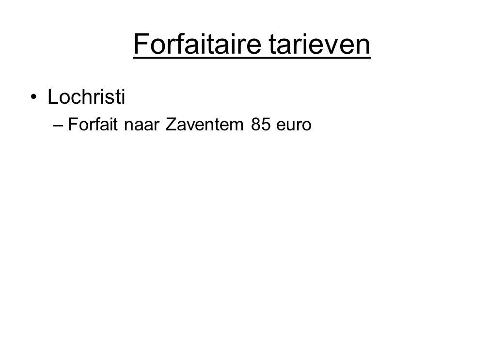 Forfaitaire tarieven Lochristi –Forfait naar Zaventem 85 euro