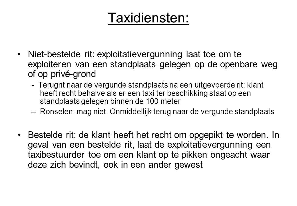 Taxidiensten: Niet-bestelde rit: exploitatievergunning laat toe om te exploiteren van een standplaats gelegen op de openbare weg of op privé-grond - T