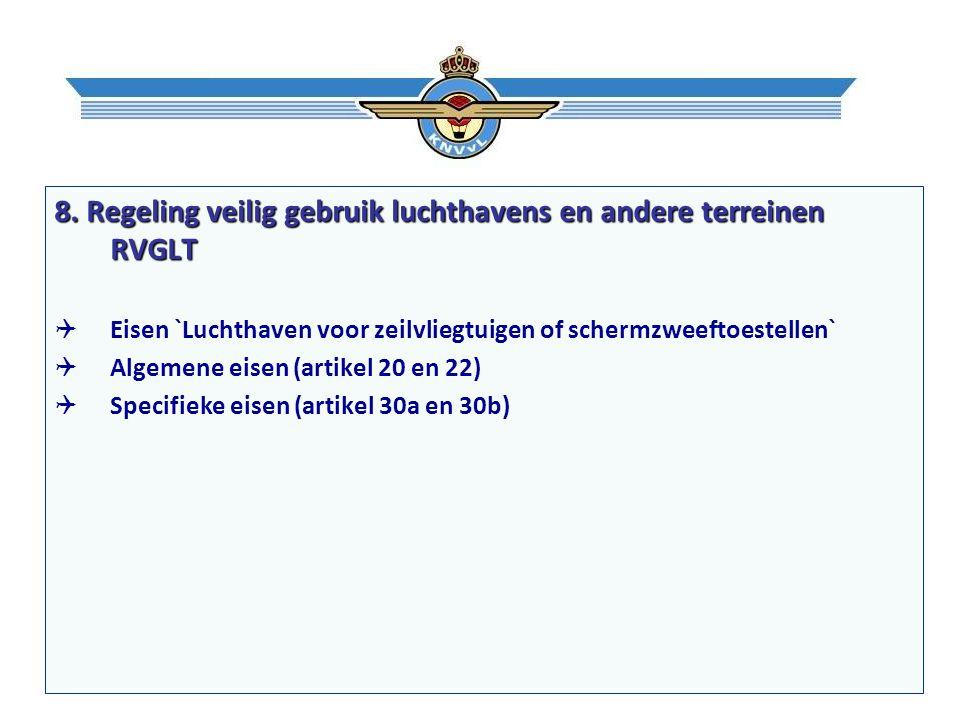 8. Regeling veilig gebruik luchthavens en andere terreinen RVGLT  Eisen `Luchthaven voor zeilvliegtuigen of schermzweeftoestellen`  Algemene eisen (
