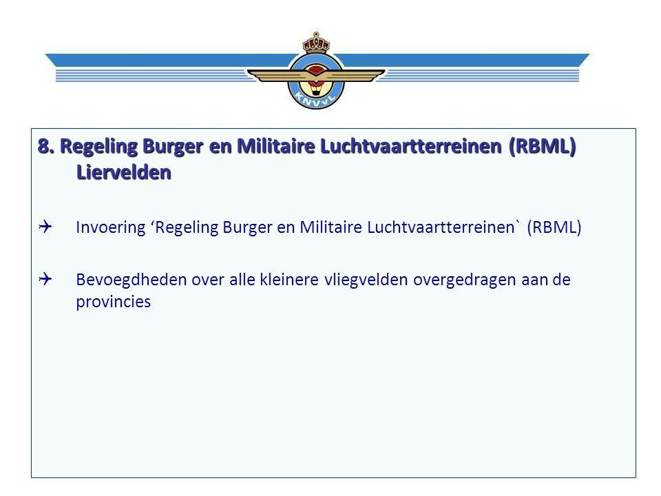 8. Regeling Burger en Militaire Luchtvaartterreinen (RBML) Liervelden  Invoering 'Regeling Burger en Militaire Luchtvaartterreinen` (RBML)  Bevoegdh