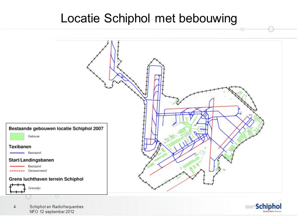 Schiphol en Radiofrequenties NFO 12 september 2012 4 Locatie Schiphol met bebouwing