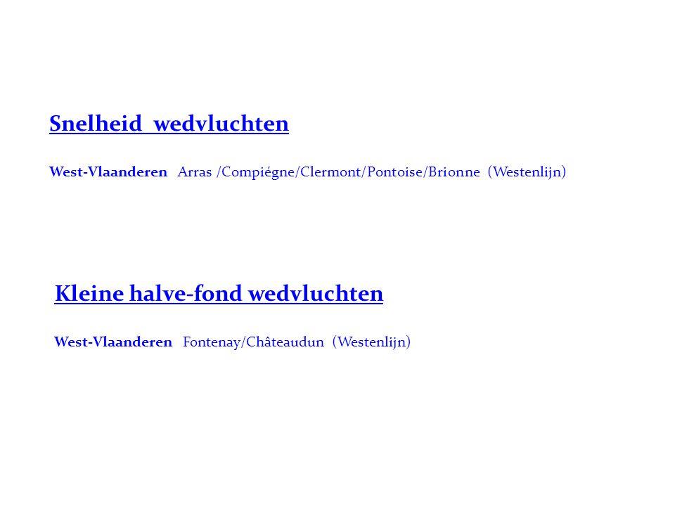 Kleine halve-fond wedvluchten West-Vlaanderen Fontenay/Châteaudun (Westenlijn) Snelheid wedvluchten West-Vlaanderen Arras /Compiégne/Clermont/Pontoise