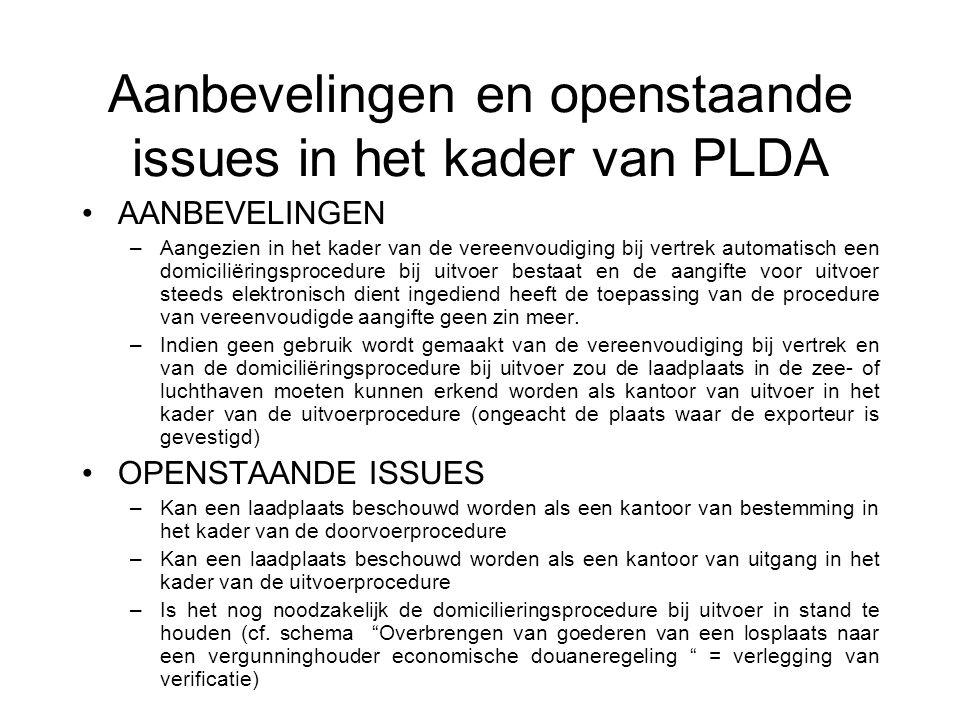 Aanbevelingen en openstaande issues in het kader van PLDA AANBEVELINGEN –Aangezien in het kader van de vereenvoudiging bij vertrek automatisch een dom