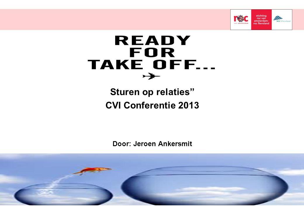 """Sturen op relaties"""" CVI Conferentie 2013 Door: Jeroen Ankersmit"""