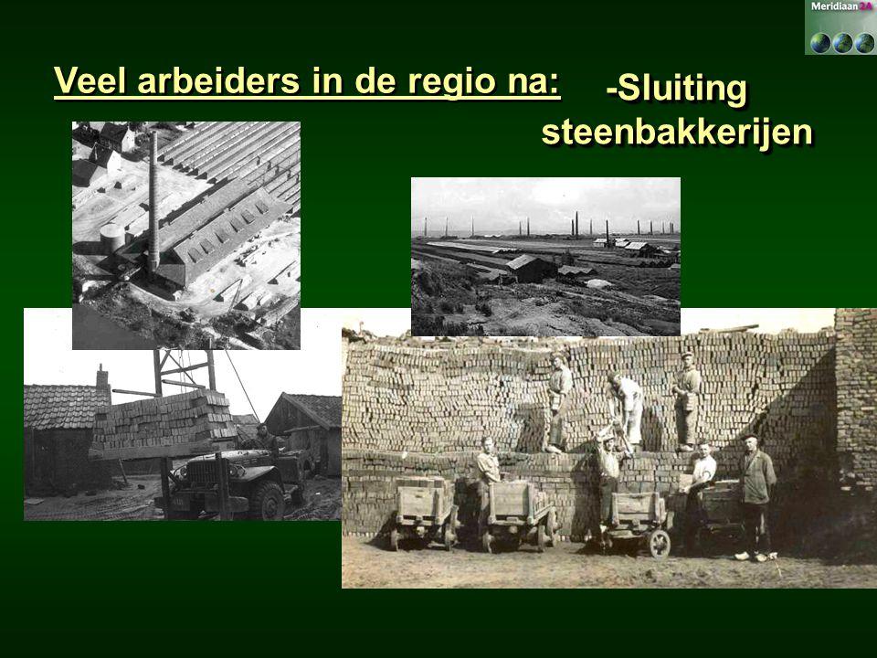 Veel arbeiders in de regio na: -Sluiting steenbakkerijen