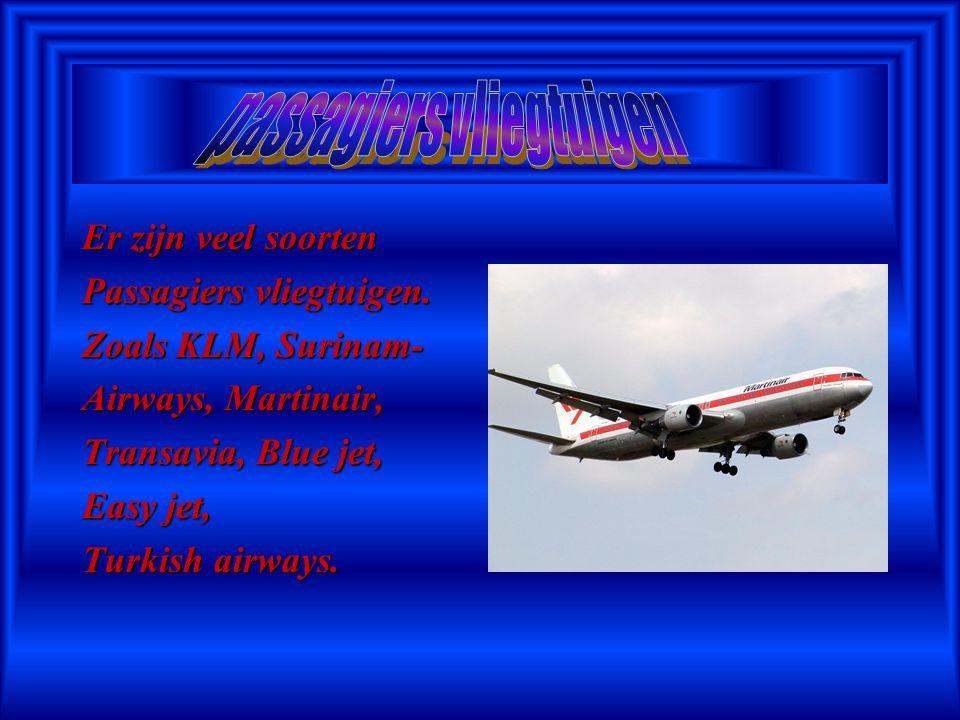 Er zijn veel soorten Passagiers vliegtuigen.