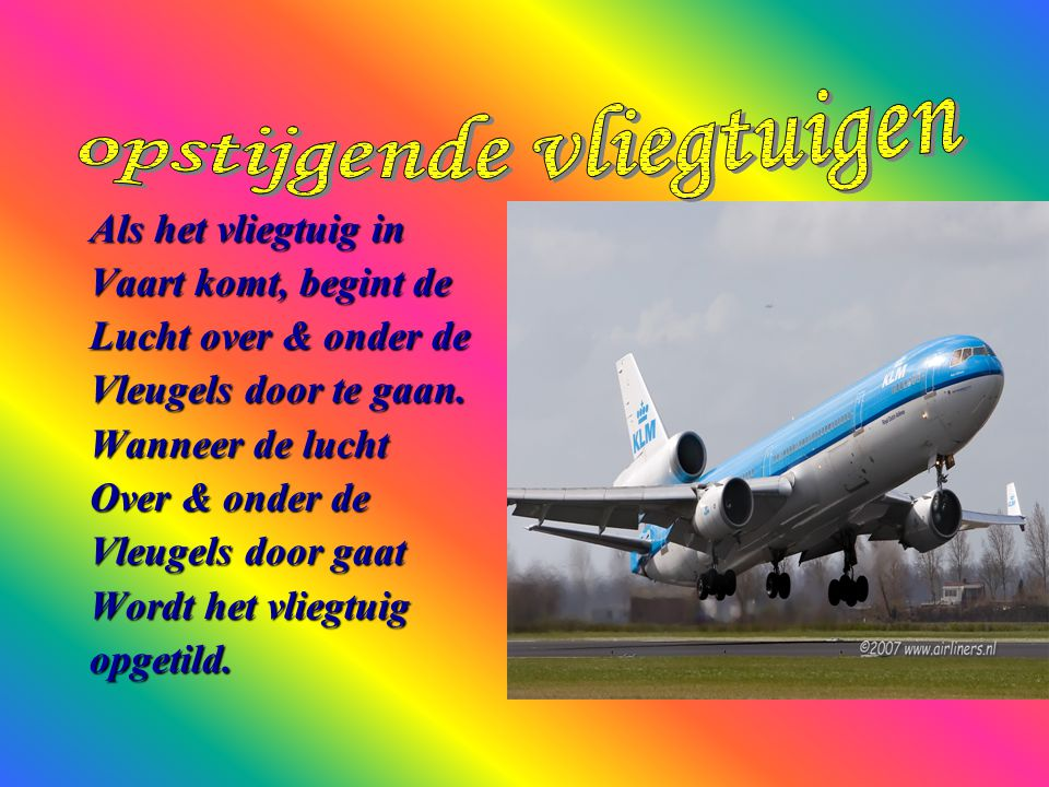 Als het vliegtuig in Vaart komt, begint de Lucht over & onder de Vleugels door te gaan.