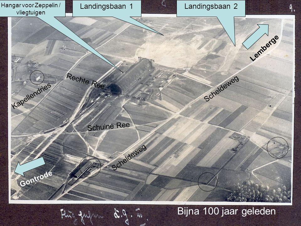Bijna 100 jaar geleden Scheldeweg Rechte Ree Schuine Ree Kapellendries Scheldeweg Landingsbaan 1Landingsbaan 2 Hangar voor Zeppelin / vliegtuigen Gont