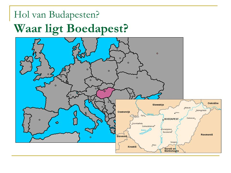 Hol van Budapesten? Waar ligt Boedapest?