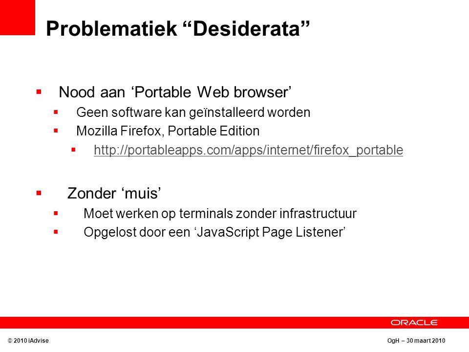 """OgH – 30 maart 2010 Problematiek """"Desiderata""""  Nood aan 'Portable Web browser'  Geen software kan geïnstalleerd worden  Mozilla Firefox, Portable E"""