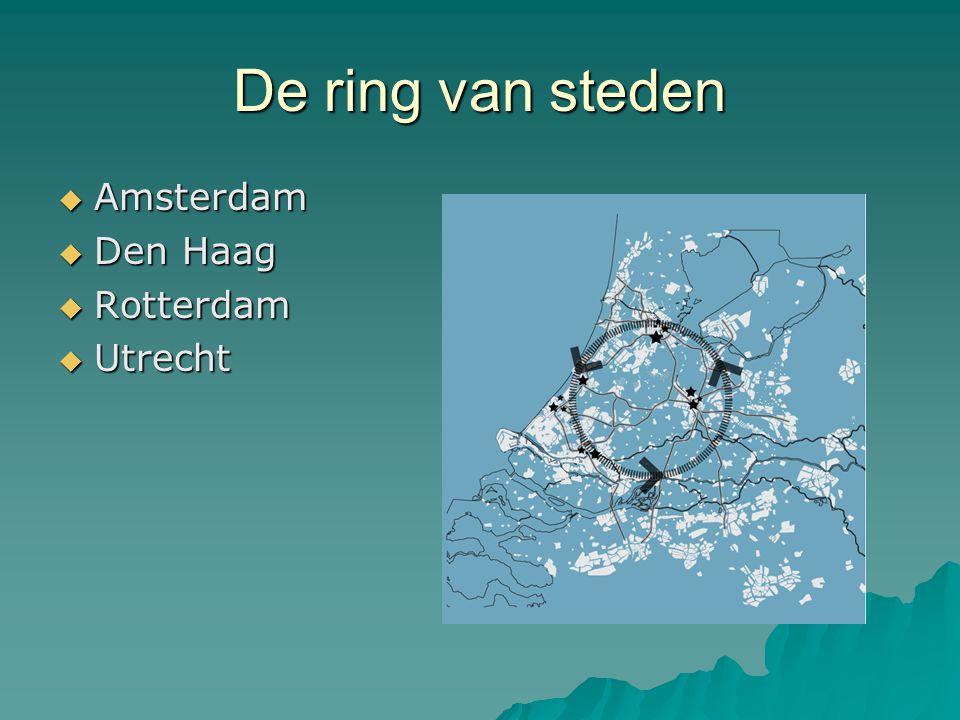 De ring van steden  Amsterdam  Den Haag  Rotterdam  Utrecht