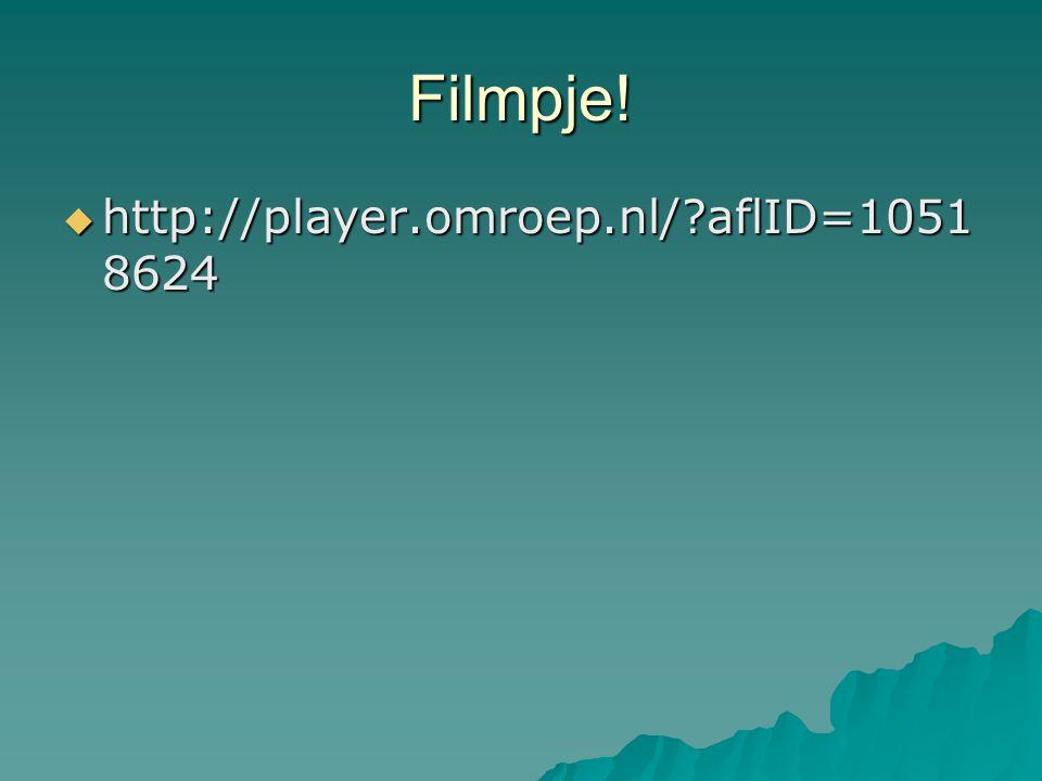 Filmpje!  http://player.omroep.nl/?aflID=1051 8624