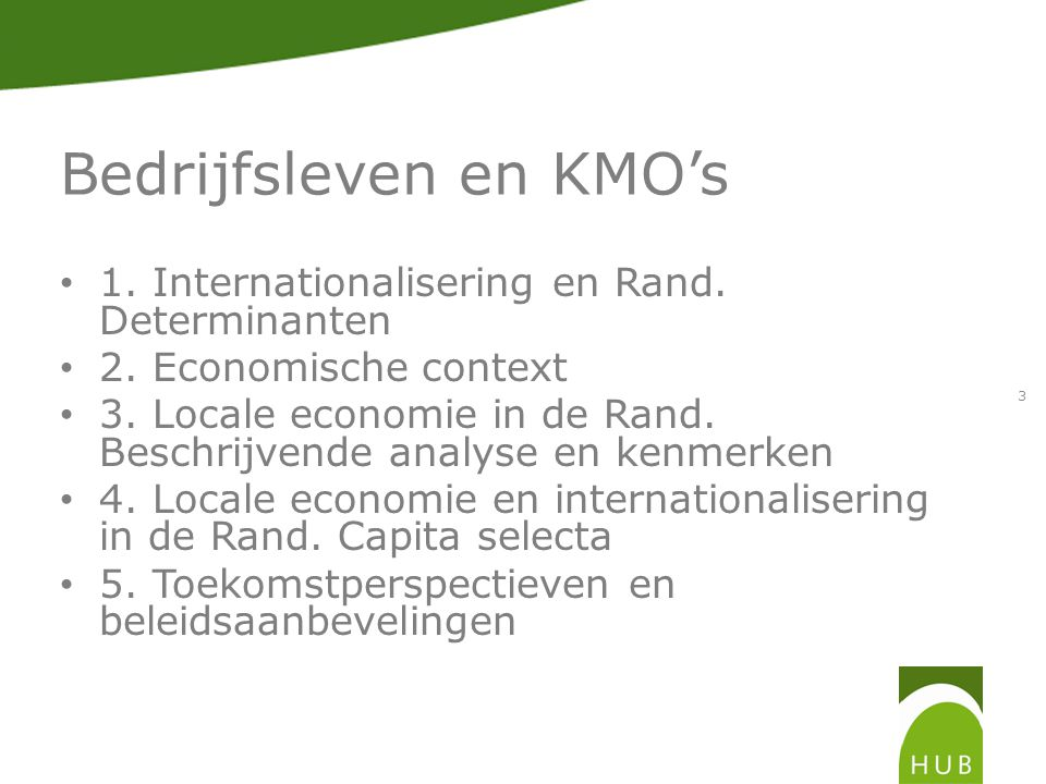 Bedrijfsleven en KMO's 1. Internationalisering en Rand.