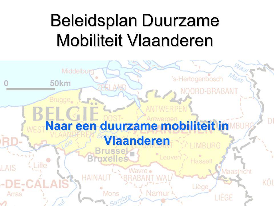 Beleidsplan Duurzame Mobiliteit Vlaanderen Naar een duurzame mobiliteit in Vlaanderen