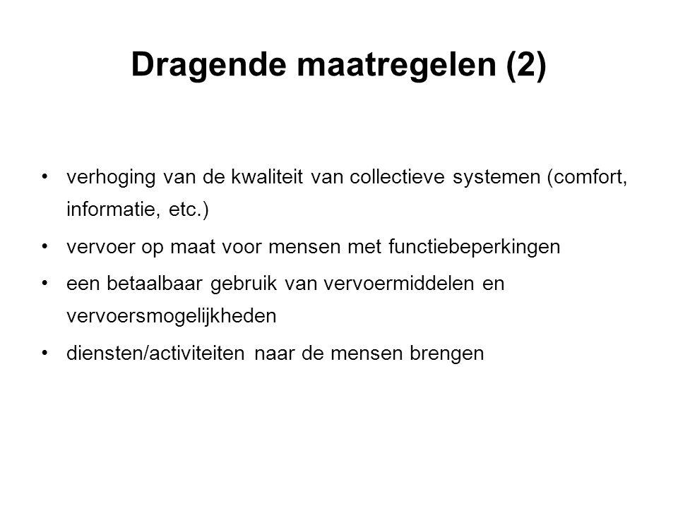 Dragende maatregelen (2) verhoging van de kwaliteit van collectieve systemen (comfort, informatie, etc.) vervoer op maat voor mensen met functiebeperk