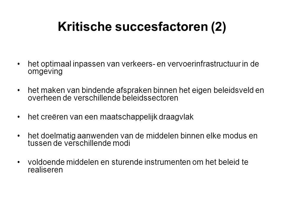 Kritische succesfactoren (2) het optimaal inpassen van verkeers- en vervoerinfrastructuur in de omgeving het maken van bindende afspraken binnen het e
