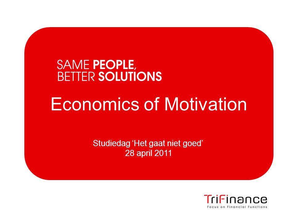 Economics of Motivation Studiedag 'Het gaat niet goed' 28 april 2011