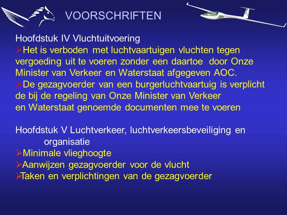 Hoofdstuk IV Vluchtuitvoering  Het is verboden met luchtvaartuigen vluchten tegen vergoeding uit te voeren zonder een daartoe door Onze Minister van Verkeer en Waterstaat afgegeven AOC.