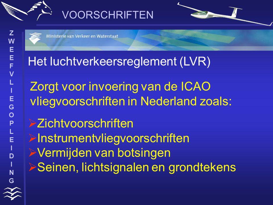 ZWEEFVLIEGOPLEIDINGZWEEFVLIEGOPLEIDING VOORSCHRIFTEN Het luchtverkeersreglement (LVR) Zorgt voor invoering van de ICAO vliegvoorschriften in Nederland zoals:  Zichtvoorschriften  Instrumentvliegvoorschriften  Vermijden van botsingen  Seinen, lichtsignalen en grondtekens