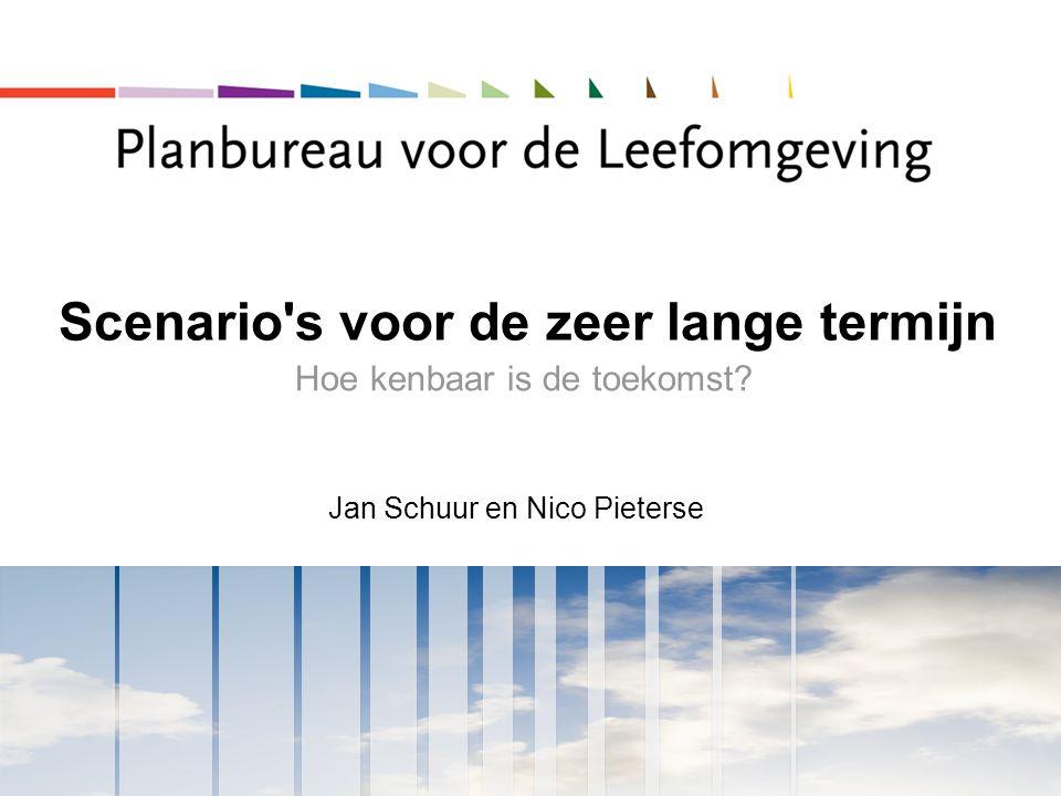 Scenario's voor de zeer lange termijn Hoe kenbaar is de toekomst? Jan Schuur en Nico Pieterse