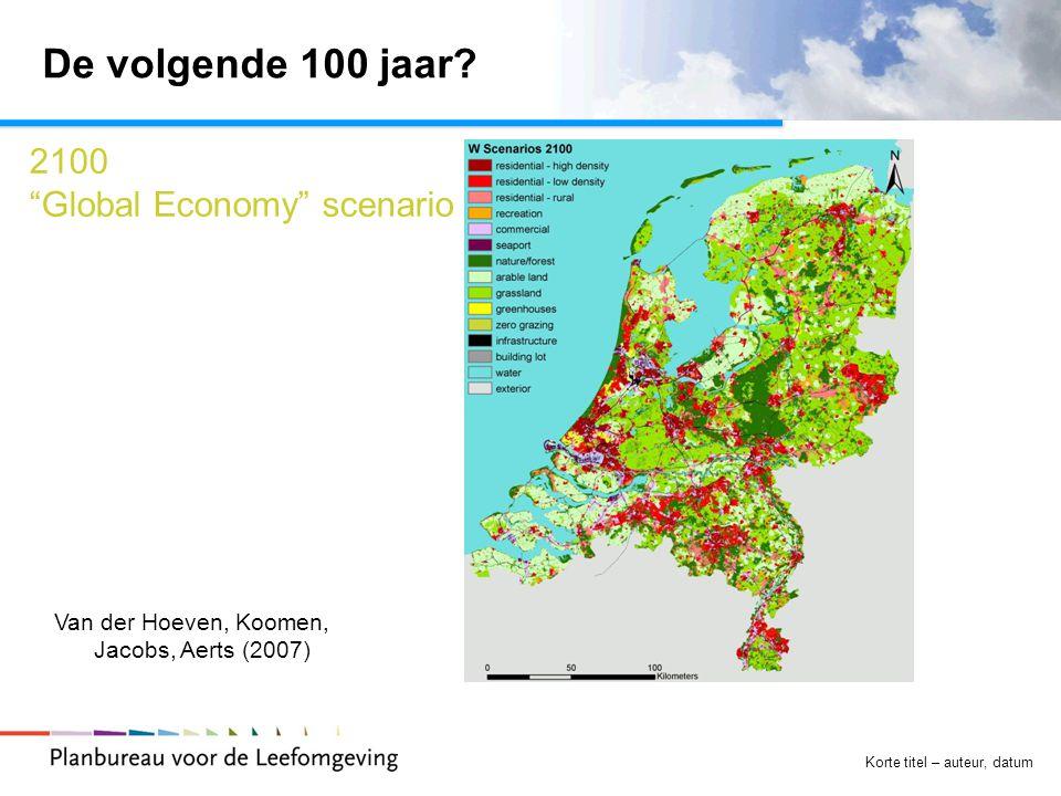 """Korte titel – auteur, datum De volgende 100 jaar? Van der Hoeven, Koomen, Jacobs, Aerts (2007) 2100 """"Global Economy"""" scenario"""