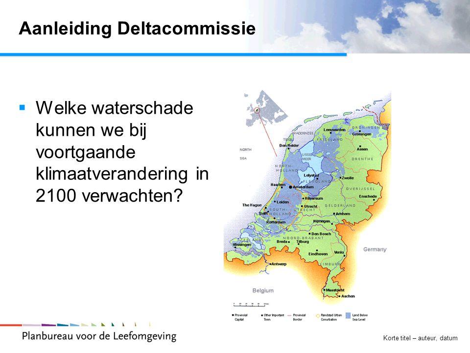 Korte titel – auteur, datum Aanleiding Deltacommissie  Welke waterschade kunnen we bij voortgaande klimaatverandering in 2100 verwachten?