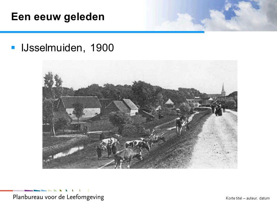 Korte titel – auteur, datum Een eeuw geleden  IJsselmuiden, 1900