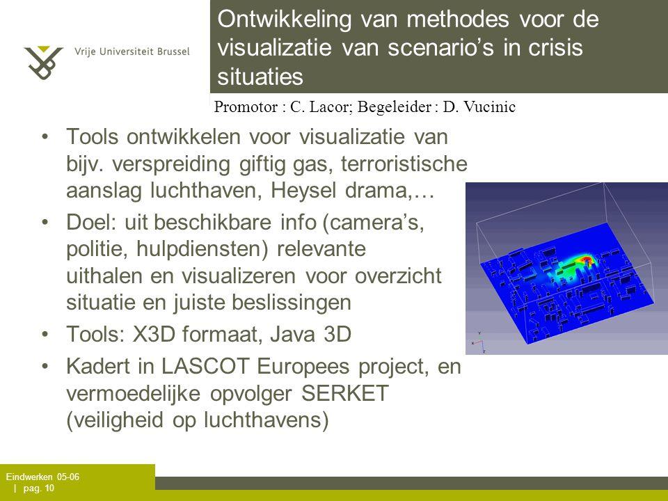 Eindwerken 05-06 | pag. 10 Ontwikkeling van methodes voor de visualizatie van scenario's in crisis situaties Tools ontwikkelen voor visualizatie van b