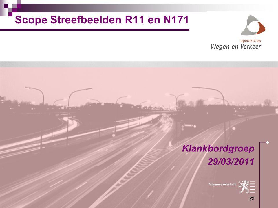 23 Scope Streefbeelden R11 en N171 Klankbordgroep 29/03/2011