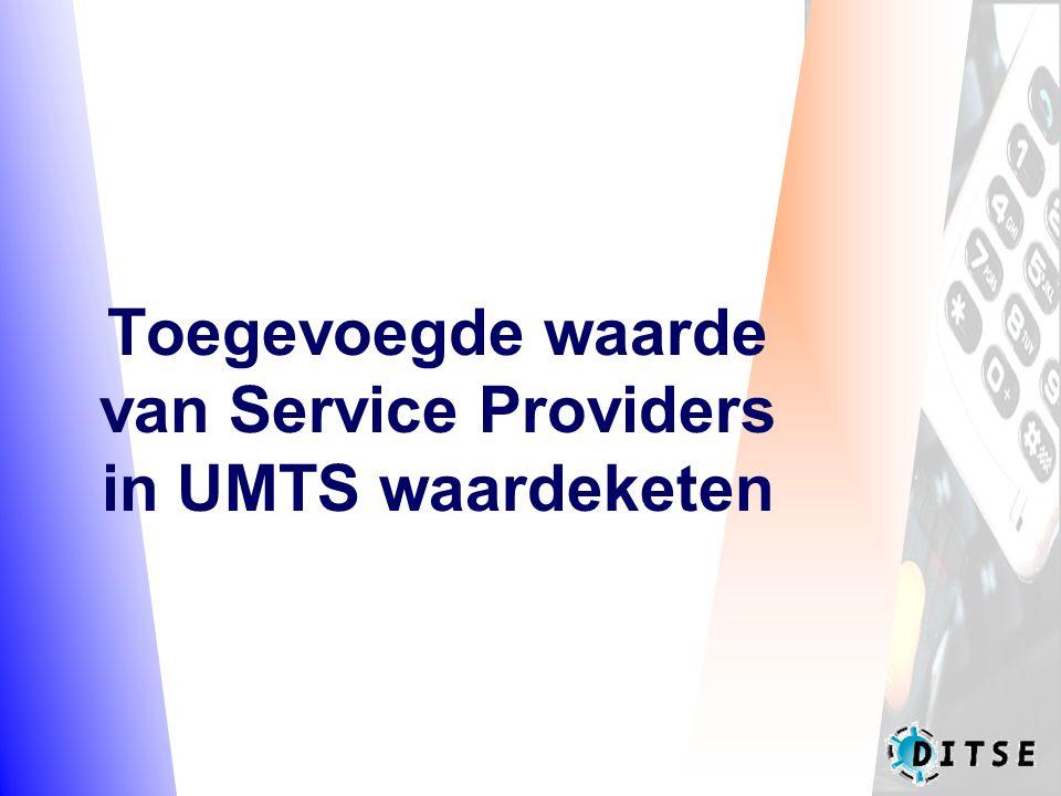 Toegevoegde waarde van Service Providers in UMTS waardeketen