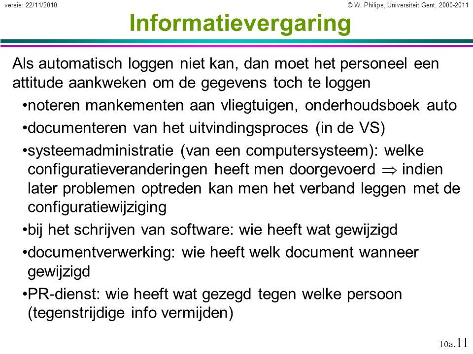 © W. Philips, Universiteit Gent, 2000-2011versie: 22/11/2010 10a. 11 Informatievergaring Als automatisch loggen niet kan, dan moet het personeel een a