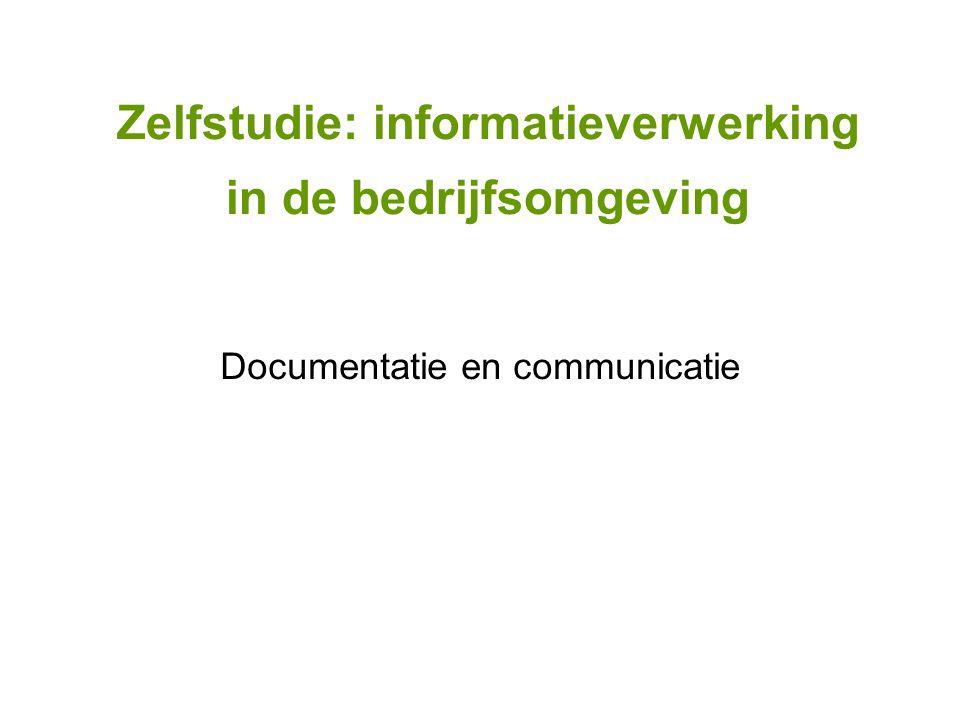 Zelfstudie: informatieverwerking in de bedrijfsomgeving Documentatie en communicatie