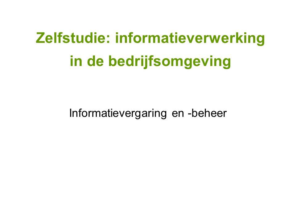 Zelfstudie: informatieverwerking in de bedrijfsomgeving Informatievergaring en -beheer