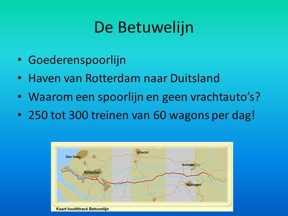 De hogesnelheidslijn Passagiers HSL zuid: A'dam – R'dam – Brussel HSL oost: A'dam – Arnhem – Keulen = afgeblazen. Groene hart – spoortunnel 7 km