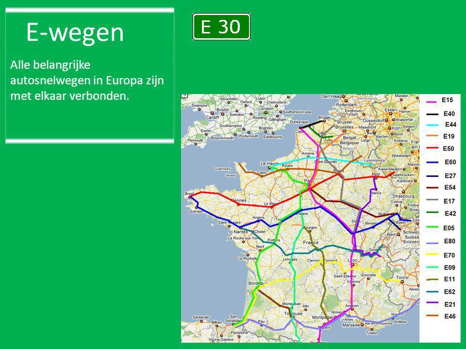 E-wegen Alle belangrijke autosnelwegen in Europa zijn met elkaar verbonden.
