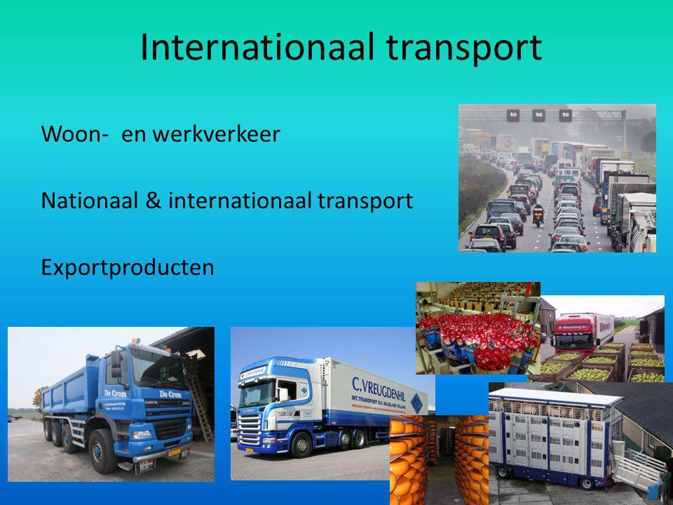Internationaal transport Woon- en werkverkeer Nationaal & internationaal transport Exportproducten