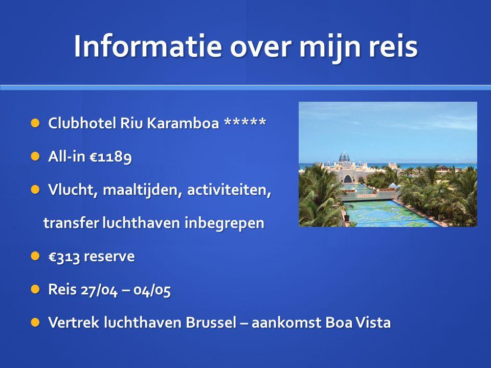 Informatie over mijn reis Clubhotel Riu Karamboa ***** Clubhotel Riu Karamboa ***** All-in €1189 All-in €1189 Vlucht, maaltijden, activiteiten, Vlucht