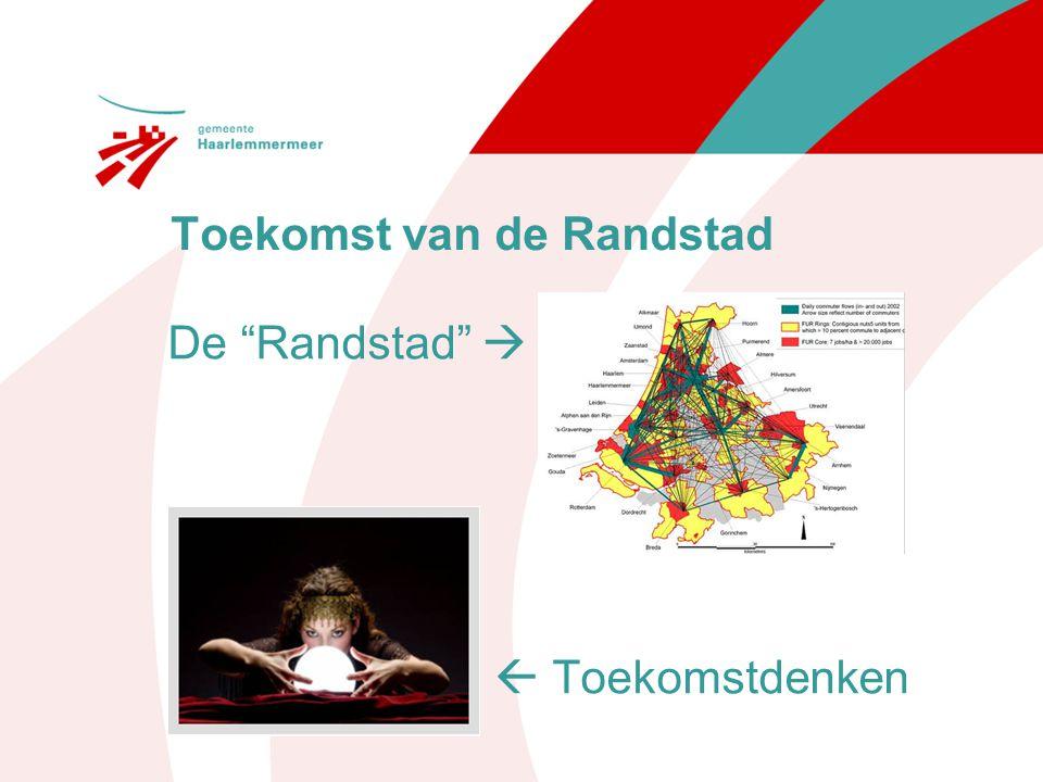 """Toekomst van de Randstad De """"Randstad""""   Toekomstdenken"""