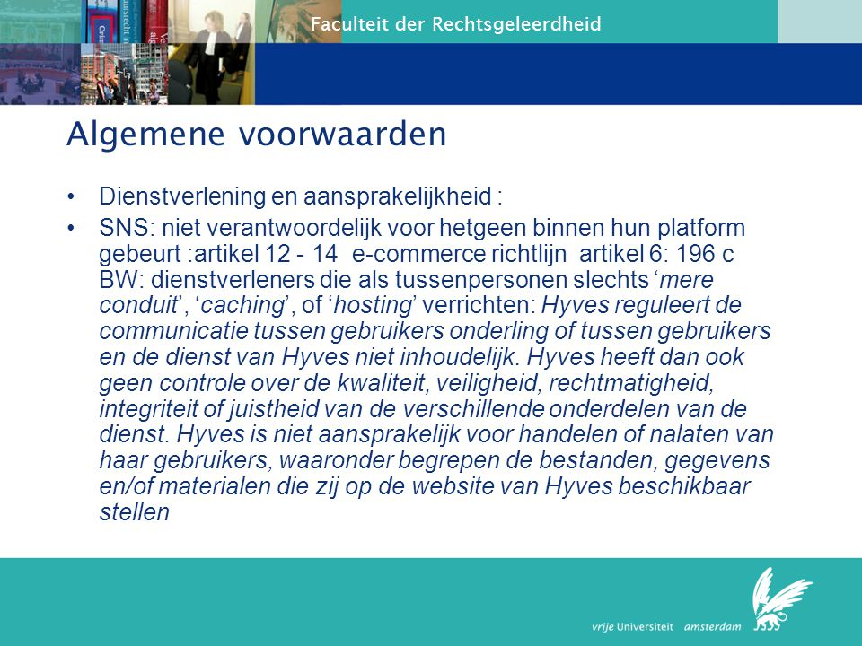 Faculteit der Rechtsgeleerdheid Algemene voorwaarden 1.Instemming tot deelname en gebondenheid aan de voorwaarden van de SNS: click through : By accessing, viewing, downloading or otherwise using LinkedIn or any webpage or feature available through LinkedIn, any information provided as part of the LinkedIn services, or any related emails, newsletters or services (hereinafter collectively LinkedIn or the Services ), or by clicking Join LinkedIn during the registration process, you conclude a legally binding agreement with LinkedIn Corporation Onredelijk bezwarend?