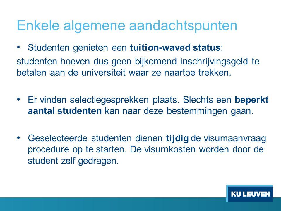 Enkele algemene aandachtspunten Studenten genieten een tuition-waved status: studenten hoeven dus geen bijkomend inschrijvingsgeld te betalen aan de u