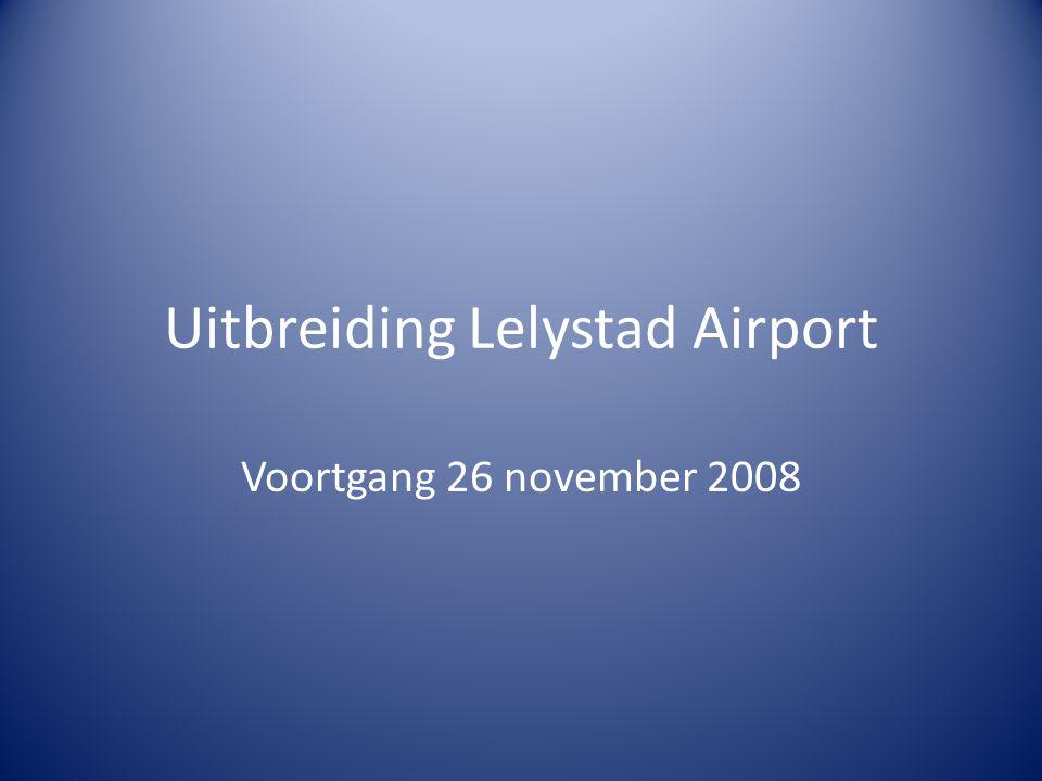 Uitbreiding Lelystad Airport Voortgang 26 november 2008