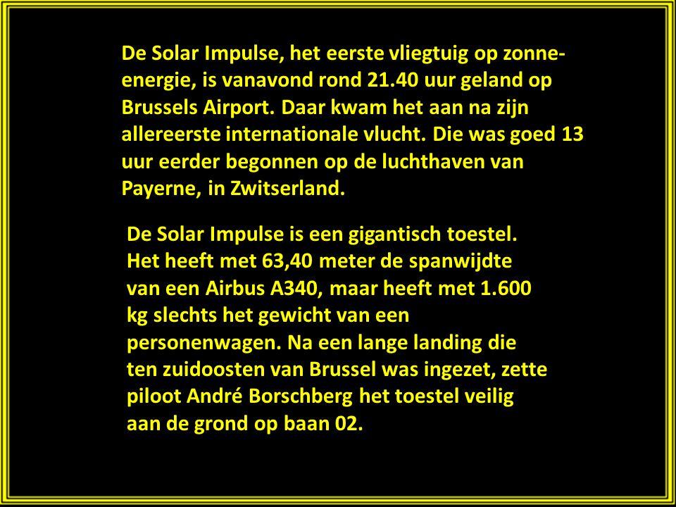 Eerste zonnevliegtuig landt op Zaventem 13 mei 2011 PPS : Luc Verschoren Foto's en tekst : van het Internet (HLN)
