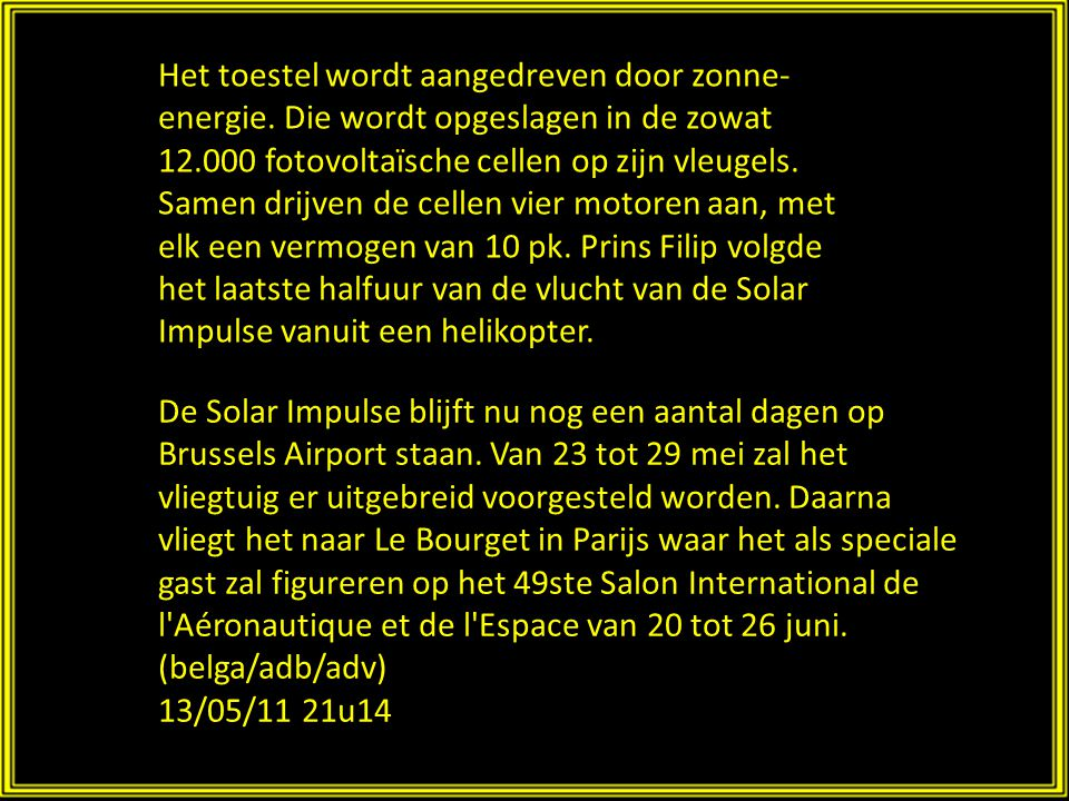 De Solar Impulse, het eerste vliegtuig op zonne- energie, is vanavond rond 21.40 uur geland op Brussels Airport.