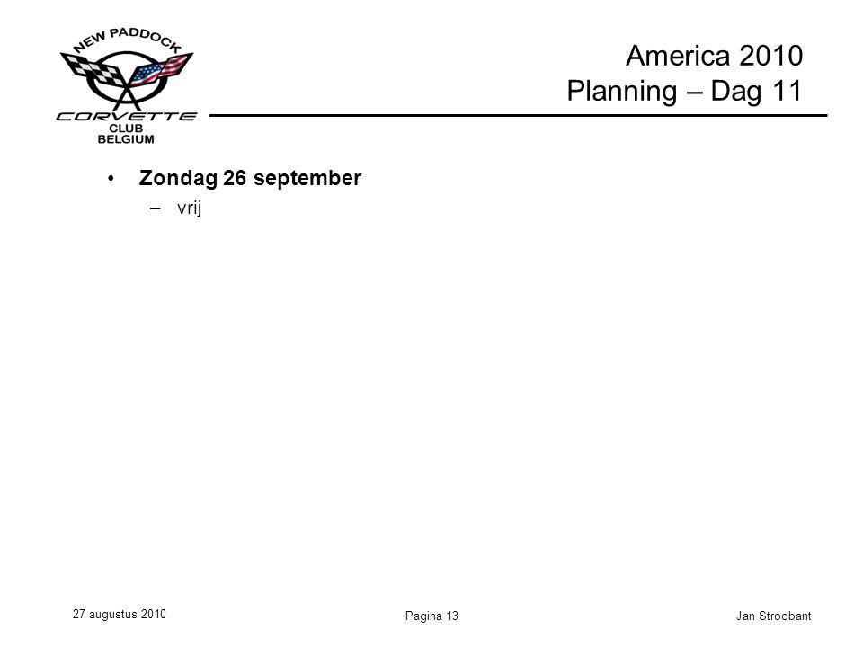 27 augustus 2010 Jan StroobantPagina 13 America 2010 Planning – Dag 11 Zondag 26 september –vrij