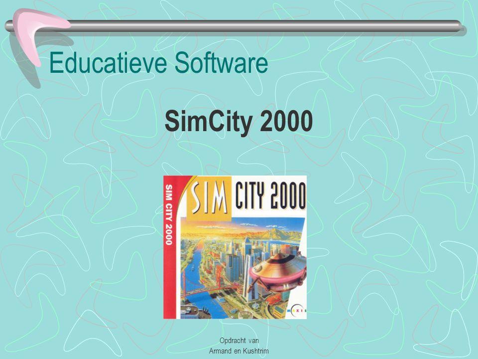 Educatieve Software SimCity 2000 Opdracht van Armand en Kushtrim