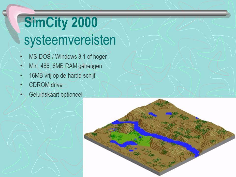 SimCity 2000 systeemvereisten MS-DOS / Windows 3.1 of hoger Min. 486, 8MB RAM geheugen 16MB vrij op de harde schijf CDROM drive Geluidskaart optioneel